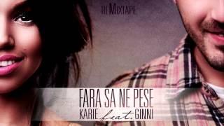 Karie feat. Ginni - Fara sa ne pese [reMixtape]