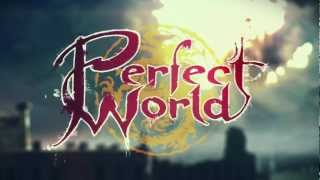 Играй - Perfect World / Трейлеры