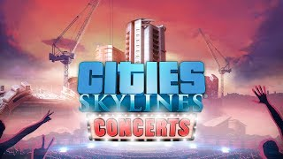 Cities: Skylines - 'Concerts' Megjelenés Trailer