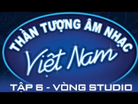 VIETNAM IDOL 2015 : TẬP 6 - VÒNG STUDIO - 10/5/2015 [FULL HD]