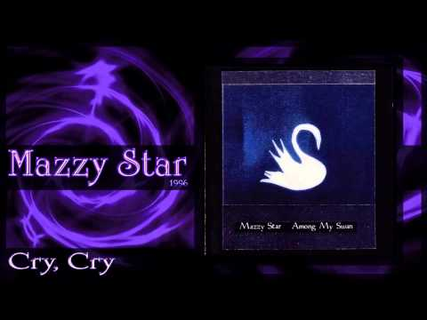 ★ Mazzy Star ★ - Cry Cry