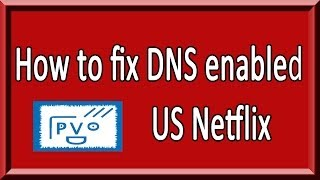 How To Fix US Netflix (DNS Settings)