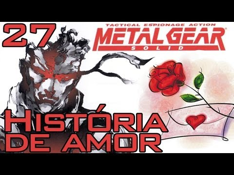 Metal Gear Solid #27 ''História de amor'' (FINAL)