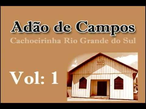 Testemunho de Adão de Campos Parte01