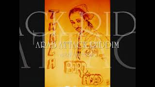 ARAB ATTACK RIDDIM (TWALA MIX)
