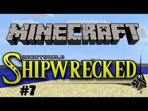 Questworld Shipwrecked #7 - A Minecraft Adventure