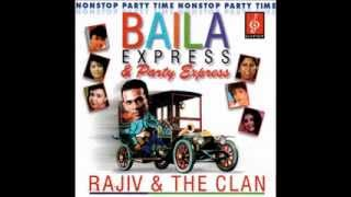 Rajiv and the Clan - Nonstop Baila Express