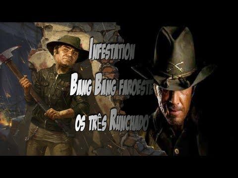 Infestation Bang Bang Faroeste os três Runchado