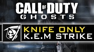 CoD Ghosts Knife Only KEM Strike - Knifing K.E.M