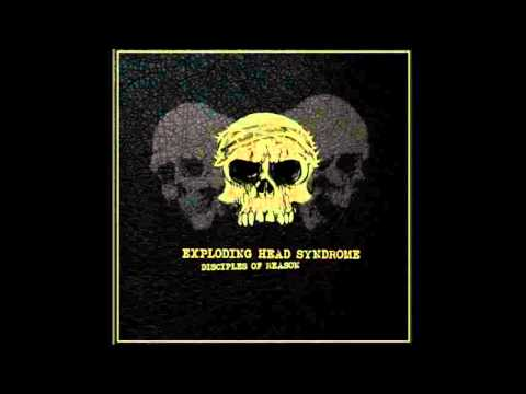 Exploding Head Syndrome - Disciples of reason