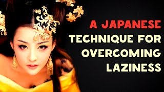 A Japanese technique to overcome laziness in 1 minute..