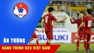 NHÌN LẠI HÀNH TRÌNH ẤN TƯỢNG CỦA U23 VIỆT NAM TẠI VÒNG LOẠI U23 CHÂU Á 2018