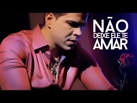 Raffael Machado - Não Deixe Ele Te Amar (Clipe Oficial)