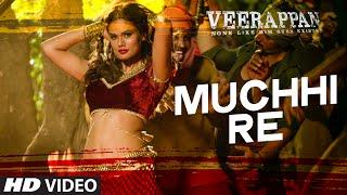 muchhi re song, veerppan film, bollywood movies, bollywood hot songs