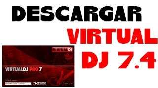 COMO DESCARGAR VIRTUAL DJ 7.4 FULL PARA WINDOWS 8