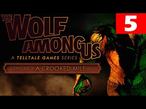 The Wolf Among Us Episode 3 Walkthrough Part 5 A Crooked Mile Let's