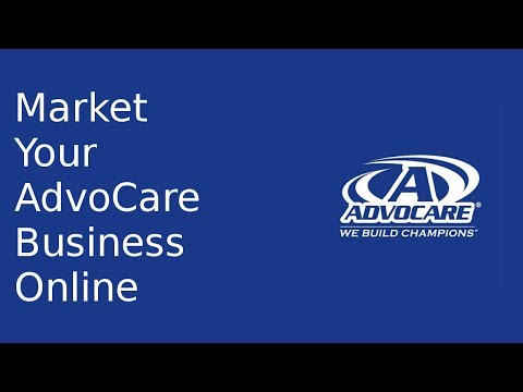 How to Effectively Market AdvoCare Online | AdvoCare Marketing Help