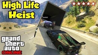 GTA 5 Online HIGH LIFE HEIST! (Heists Preparation Ep. 5