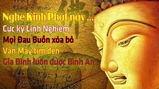 Nghe Kinh Phật này cực kỳ Linh Nghiệm vận may sẽ tự tìm đến bạn