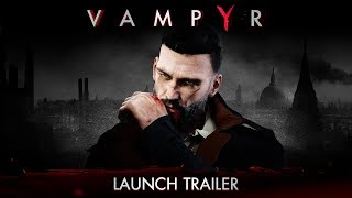 Vampyr - Launch Trailer