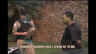 Bandidos invadem casa e d�o preju�zo de cerca de R$ 70 mil