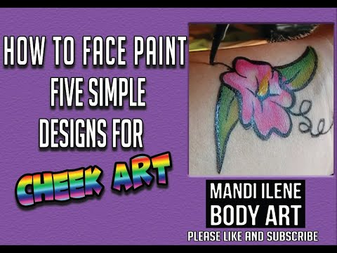 How to Face Paint 5 Easy Cheek or Body Art Designs by Mandi Ilene