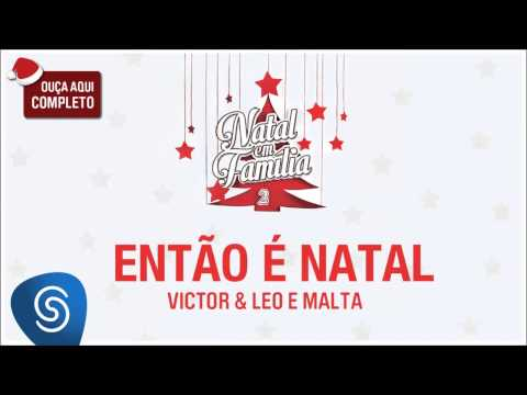 Victor & Leo e Malta - Então é Natal (Natal em Família 2) [Áudio Oficial]