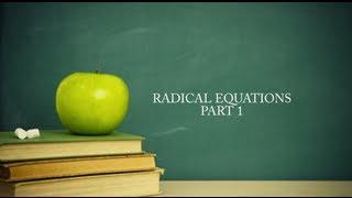 College Algebra Lesson 3: Radical Equations Part 1