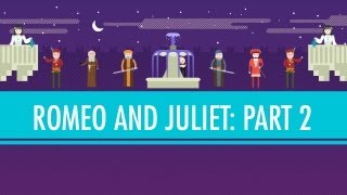 Crash Course Lit: Romeo and Juliet II