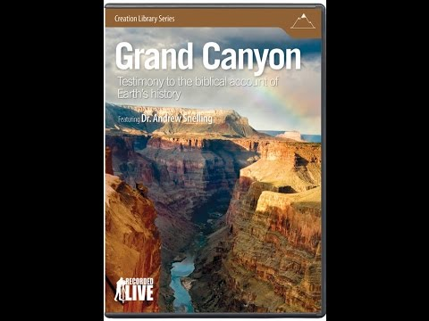 Grand Canyon: Testimony to the Biblical Account of Earth History - Dr. Andrew Snelling