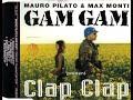 MAURO PILATO MAX MONTI Clap clap gam gam mix