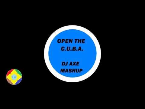 Calvin Harris Open The C.U.B.A. (Dj Axe Mashup)