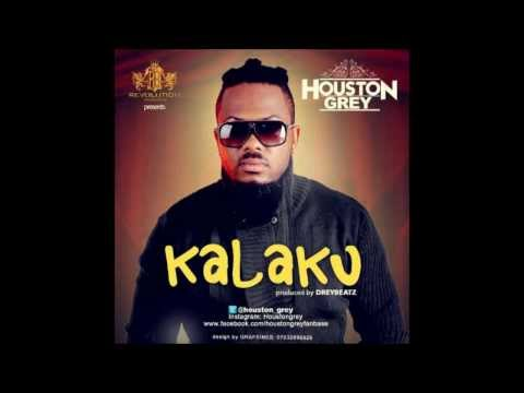 Houston Grey - Kalaku (Produced by DreyBeatz)