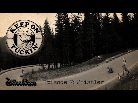 Keep On Tuckin' 2014 - Episode 7: Whistler
