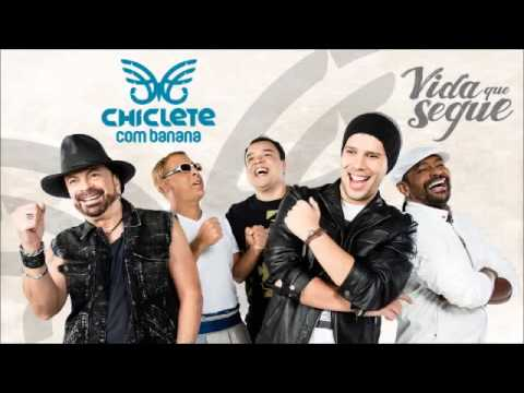 Chiclete Com Banana - Vida Que Segue
