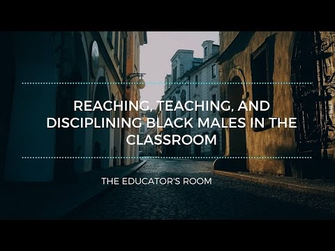Reaching+Teaching + Disciplining Minority Male Students in the Classroom