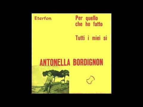 ANTONELLA BORDIGNON - PER QUELLO CHE HO FATTO