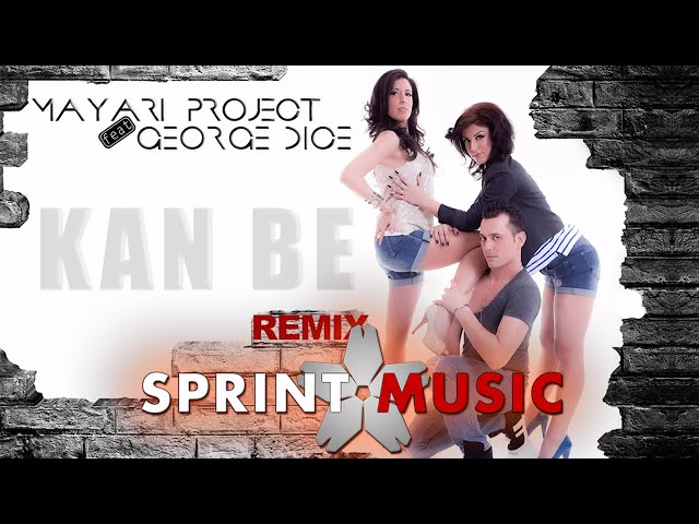 Mayari Project feat. George Dice - Kan Be | REMIX