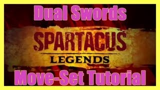 SPARTACUS LEGENDS COMPLETE DUAL SWORDS MOVE-SET TUTORIAL