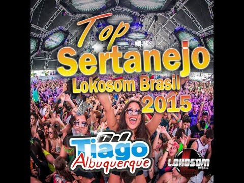 CD Top Sertanejo Lokosom Brasil - 2015 - Dj Tiago Albuquerque