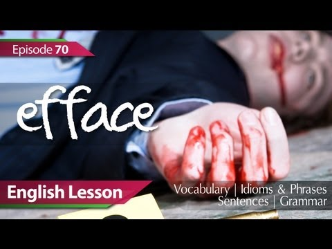 Daily Video vocabulary - Episode : 70 - Efface. English Lesson, Vocabulary, Grammar, Idioms, Phrases, Accent Training -9M81d6VdA14