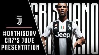 #ONTHISDAY   Cristiano Ronaldo's Juventus presentation
