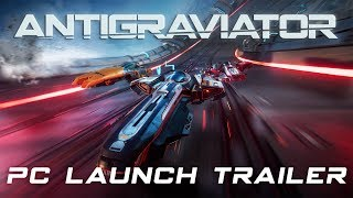 Antigraviator - PC Launch Trailer