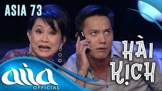 «HÀI KỊCH : ASIA 73»  Kén Dâu - Trang Thanh Lan, Lê Huỳnh, Lê Anh Quân, Cát Lynh