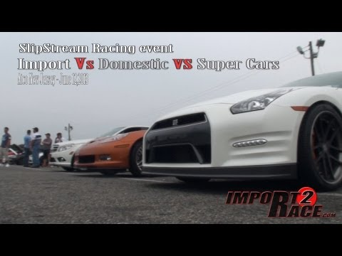 Import Vs Domestic vs Super Cars racing 1/4 mile drag race at SlipStre