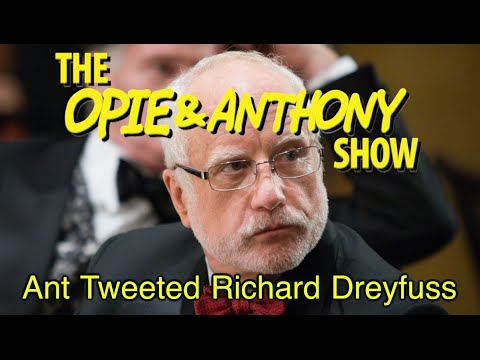 Opie & Anthony: Ant Tweeted Richard Dreyfuss (02/12/13)