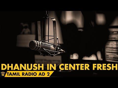 Dhanush in Center Fresh Tamil Radio ad 2