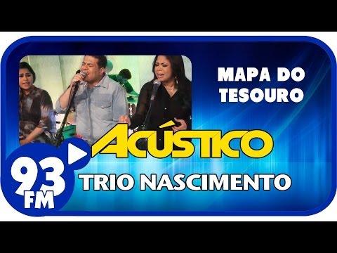 Trio Nascimento - O MAPA DO TESOURO - Acústico 93 - AO VIVO - Setembro de 2013