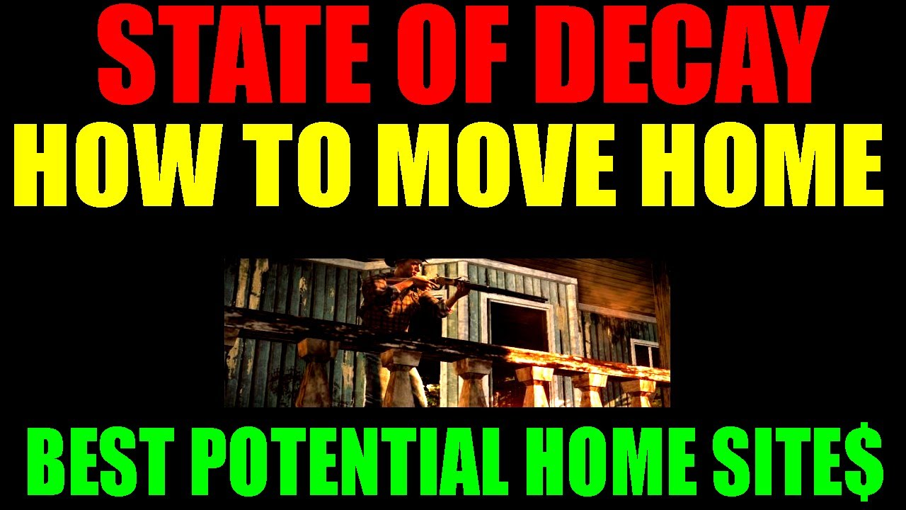 How to move homes state of decay