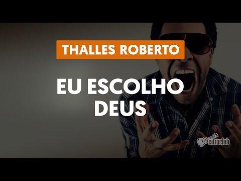 Eu Escolho Deus - Thalles Roberto (aula de violão)